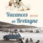 Vacances en Bretagne. Editions Skol Vreizh, 30 €